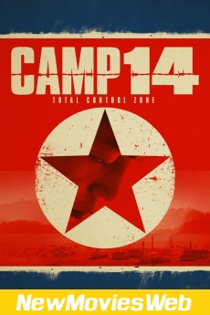 Camp 14 Total Control Zone-Poster new release movies