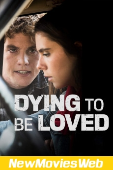 Dying to Be Loved-Poster good new movies