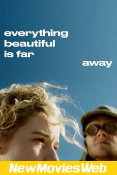 Everything Beautiful Is Far Away-Poster new movies in theaters