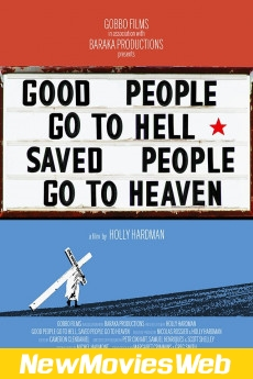 Good People Go to Hell, Saved People Go to Heaven-Poster new action movies