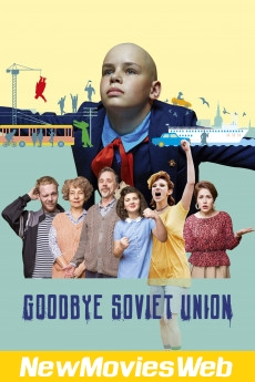 Goodbye Soviet Union-Poster new movies coming out