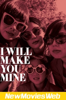 I Will Make You Mine-Poster new movies to stream