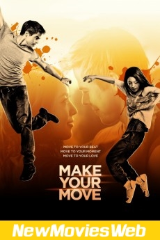Make Your Move-Poster new english movies