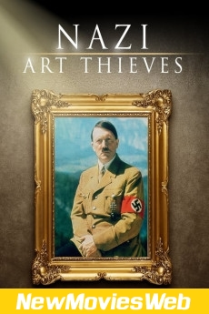 Nazi Art Thieves-Poster new release movies 2021