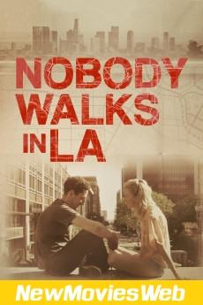 Nobody Walks in L.A.-Poster new movies on netflix