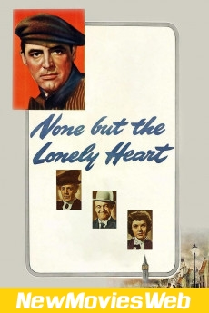 None But the Lonely Heart-Poster new movies in theaters