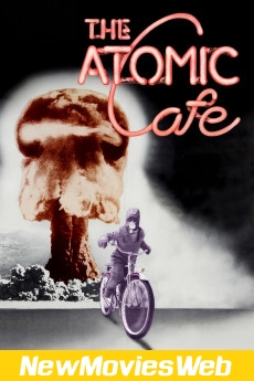 The Atomic Cafe-Poster new release movies