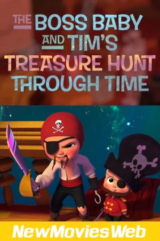 The Boss Baby and Tim's Treasure Hunt Through Time-Poster 2021 new movies
