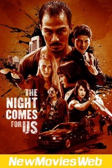The Night Comes for Us-Poster new comedy movies