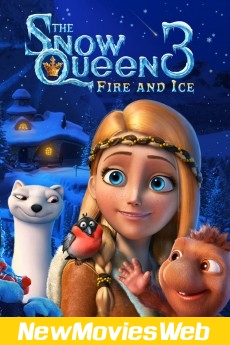 The Snow Queen 3 Fire and Ice-Poster new movies out