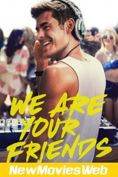 We Are Your Friends-Poster new release movies